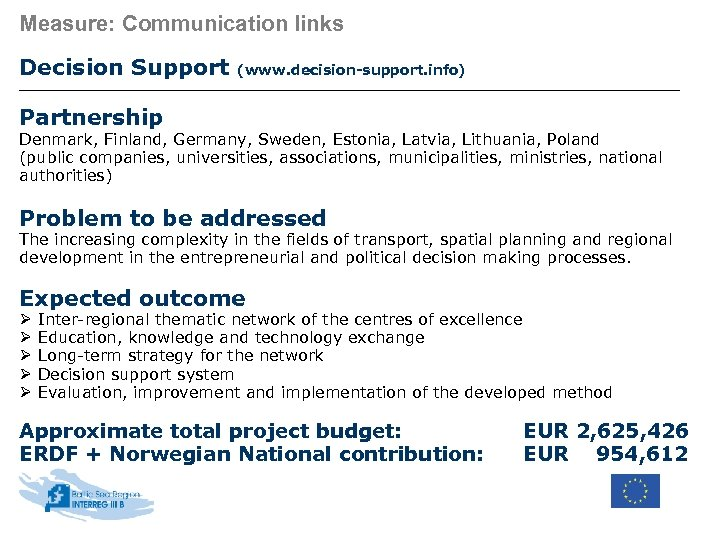 Measure: Communication links Decision Support (www. decision-support. info) Partnership Denmark, Finland, Germany, Sweden, Estonia,