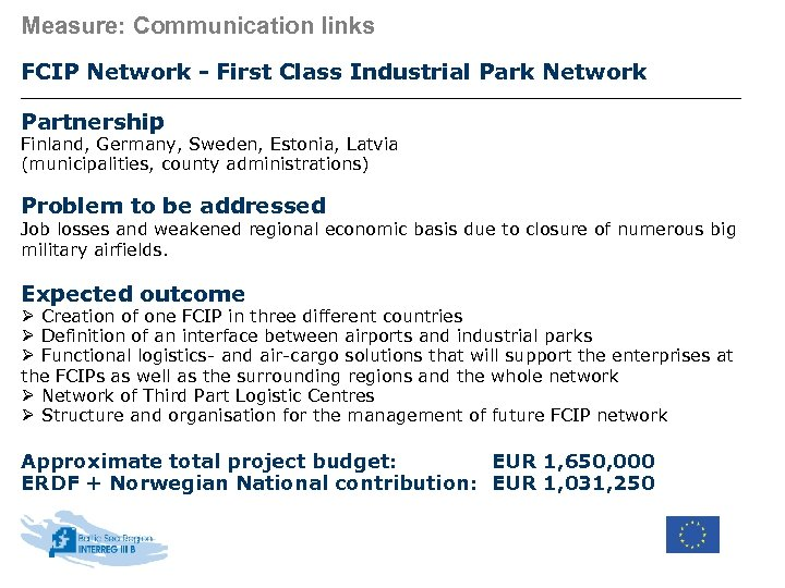 Measure: Communication links FCIP Network - First Class Industrial Park Network Partnership Finland, Germany,