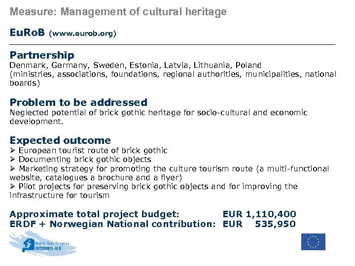 Measure: Management of cultural heritage Eu. Ro. B (www. eurob. org) Partnership Denmark, Germany,