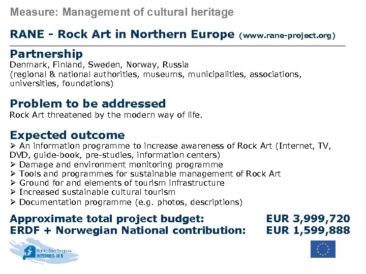 Measure: Management of cultural heritage RANE - Rock Art in Northern Europe (www. rane-project.