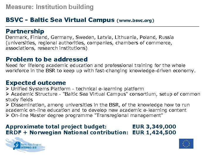 Measure: Institution building BSVC - Baltic Sea Virtual Campus (www. bsvc. org) Partnership Denmark,
