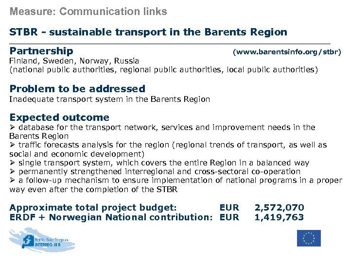 Measure: Communication links STBR - sustainable transport in the Barents Region Partnership (www. barentsinfo.