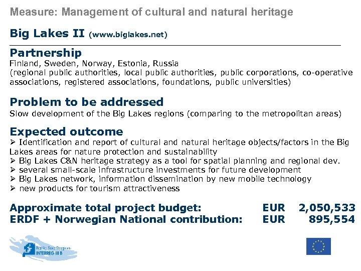 Measure: Management of cultural and natural heritage Big Lakes II (www. biglakes. net) Partnership