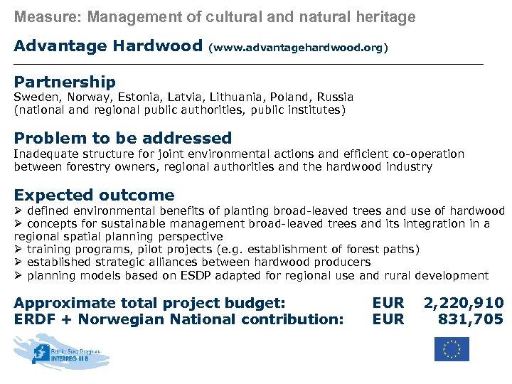 Measure: Management of cultural and natural heritage Advantage Hardwood (www. advantagehardwood. org) Partnership Sweden,