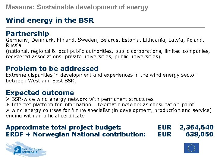 Measure: Sustainable development of energy Wind energy in the BSR Partnership Germany, Denmark, Finland,