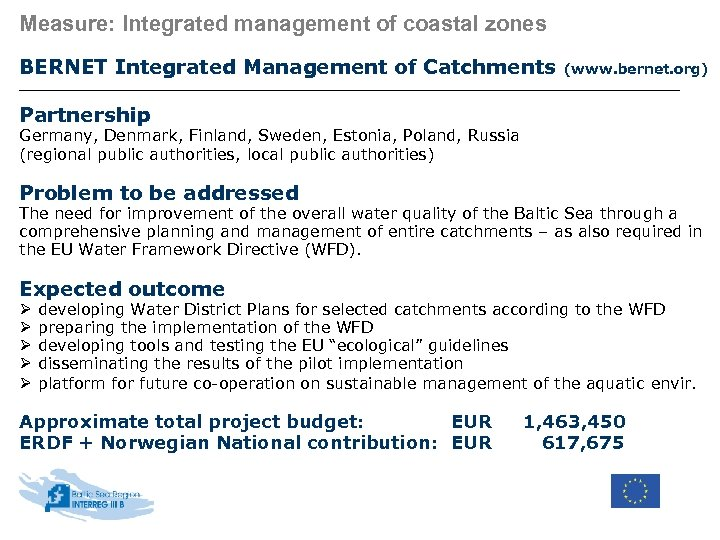 Measure: Integrated management of coastal zones BERNET Integrated Management of Catchments (www. bernet. org)