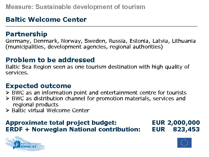 Measure: Sustainable development of tourism Baltic Welcome Center Partnership Germany, Denmark, Norway, Sweden, Russia,