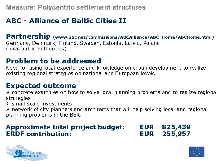 Measure: Polycentric settlement structures ABC - Alliance of Baltic Cities II Partnership (www. ubc.