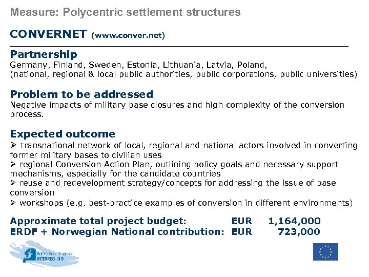 Measure: Polycentric settlement structures CONVERNET (www. conver. net) Partnership Germany, Finland, Sweden, Estonia, Lithuania,