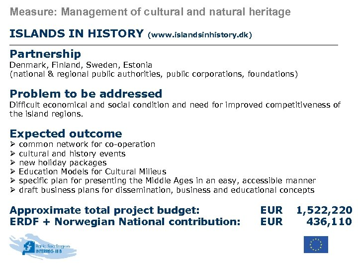 Measure: Management of cultural and natural heritage ISLANDS IN HISTORY (www. islandsinhistory. dk) Partnership