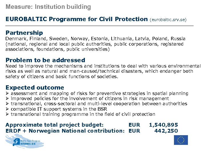 Measure: Institution building EUROBALTIC Programme for Civil Protection (eurobaltic. srv. se) Partnership Denmark, Finland,