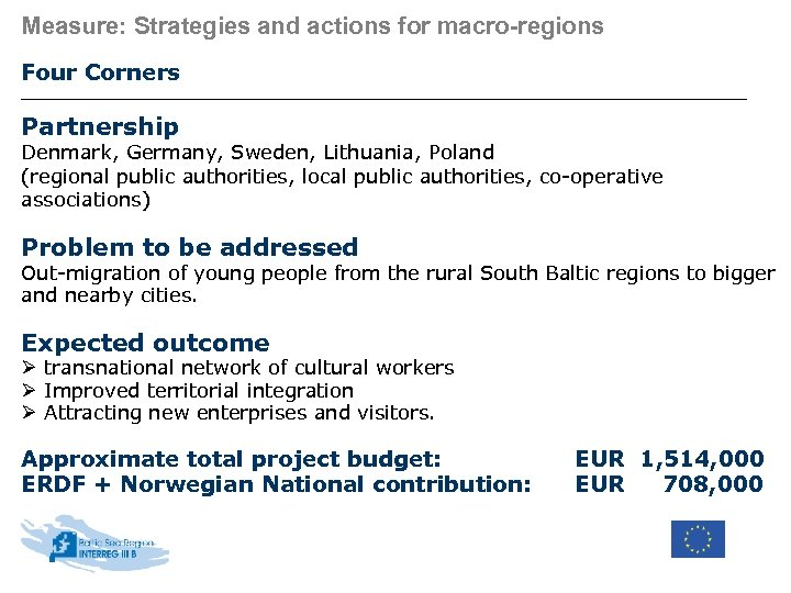 Measure: Strategies and actions for macro-regions Four Corners Partnership Denmark, Germany, Sweden, Lithuania, Poland
