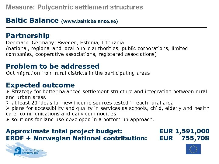 Measure: Polycentric settlement structures Baltic Balance (www. balticbalance. se) Partnership Denmark, Germany, Sweden, Estonia,