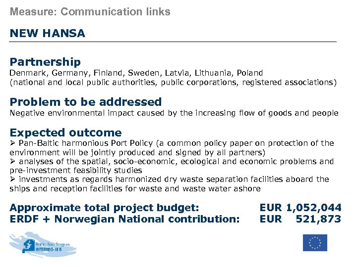 Measure: Communication links NEW HANSA Partnership Denmark, Germany, Finland, Sweden, Latvia, Lithuania, Poland (national