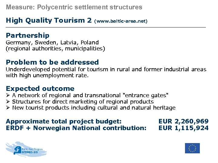 Measure: Polycentric settlement structures High Quality Tourism 2 (www. baltic-area. net) Partnership Germany, Sweden,