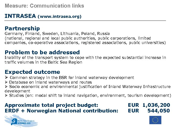 Measure: Communication links INTRASEA (www. intrasea. org) Partnership Germany, Finland, Sweden, Lithuania, Poland, Russia