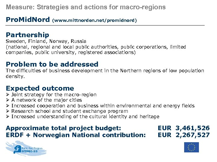 Measure: Strategies and actions for macro-regions Pro. Mid. Nord (www. mittnorden. net/promidnord) Partnership Sweden,