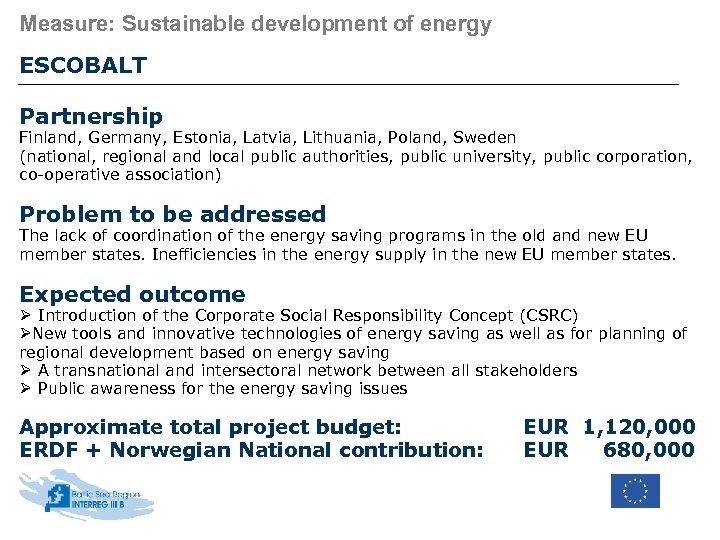 Measure: Sustainable development of energy ESCOBALT Partnership Finland, Germany, Estonia, Latvia, Lithuania, Poland, Sweden