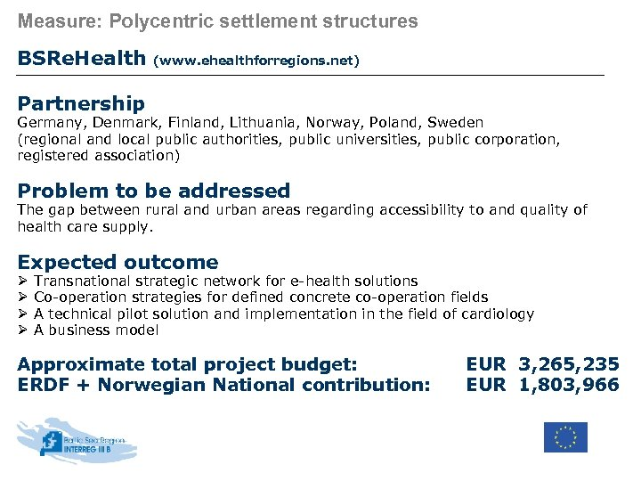 Measure: Polycentric settlement structures BSRe. Health (www. ehealthforregions. net) Partnership Germany, Denmark, Finland, Lithuania,