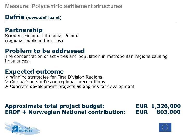 Measure: Polycentric settlement structures Defris (www. defris. net) Partnership Sweden, Finland, Lithuania, Poland (regional