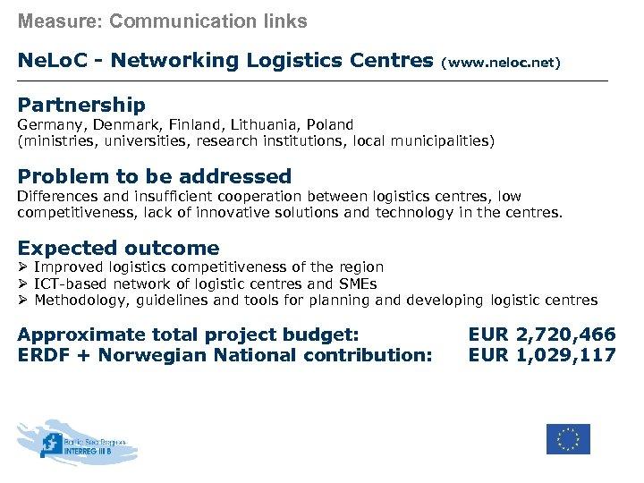 Measure: Communication links Ne. Lo. C - Networking Logistics Centres (www. neloc. net) Partnership