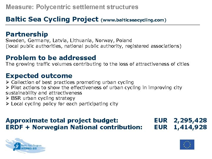 Measure: Polycentric settlement structures Baltic Sea Cycling Project (www. balticseacycling. com) Partnership Sweden, Germany,