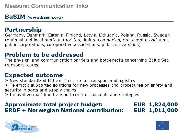 Measure: Communication links Ba. SIM (www. basim. org) Partnership Germany, Denmark, Estonia, Finland, Latvia,
