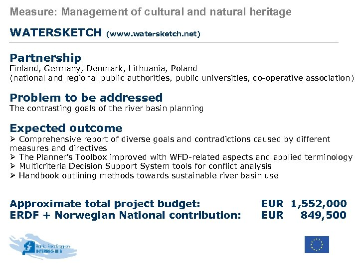 Measure: Management of cultural and natural heritage WATERSKETCH (www. watersketch. net) Partnership Finland, Germany,