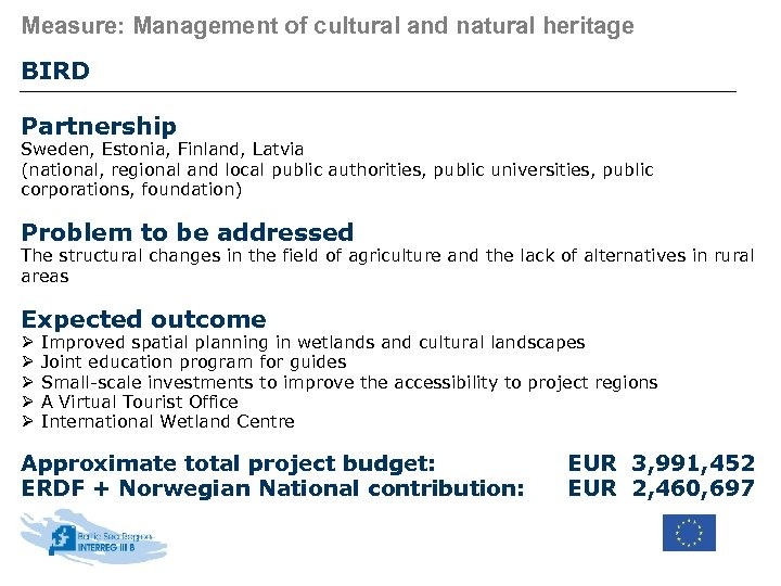 Measure: Management of cultural and natural heritage BIRD Partnership Sweden, Estonia, Finland, Latvia (national,