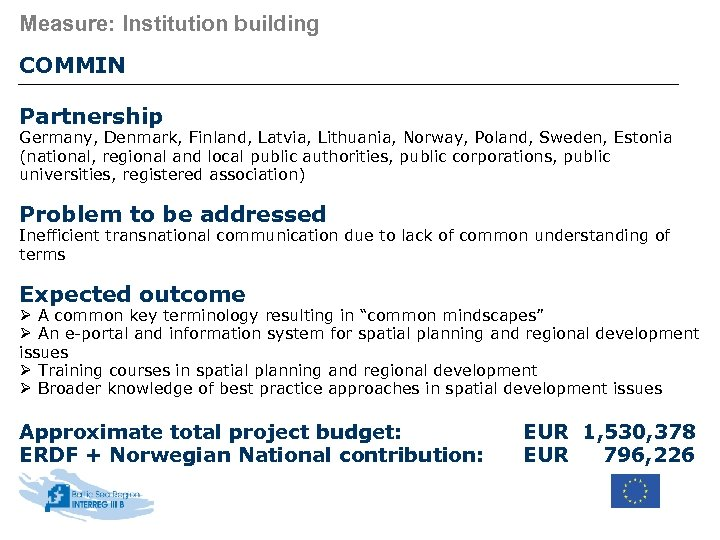 Measure: Institution building COMMIN Partnership Germany, Denmark, Finland, Latvia, Lithuania, Norway, Poland, Sweden, Estonia