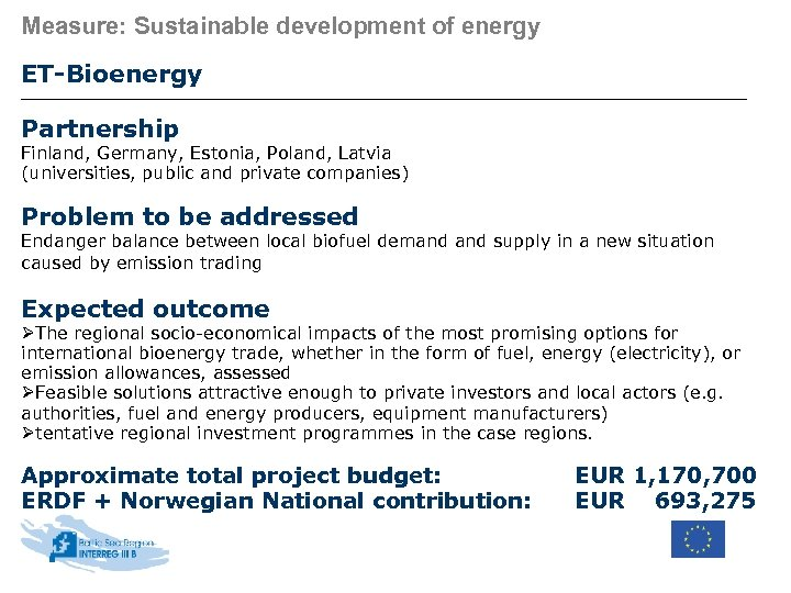 Measure: Sustainable development of energy ET-Bioenergy Partnership Finland, Germany, Estonia, Poland, Latvia (universities, public