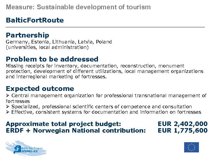 Measure: Sustainable development of tourism Baltic. Fort. Route Partnership Germany, Estonia, Lithuania, Latvia, Poland
