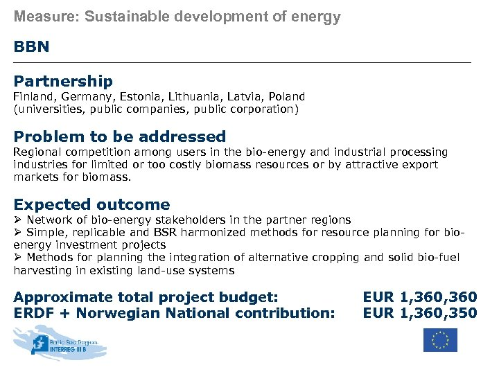 Measure: Sustainable development of energy BBN Partnership Finland, Germany, Estonia, Lithuania, Latvia, Poland (universities,
