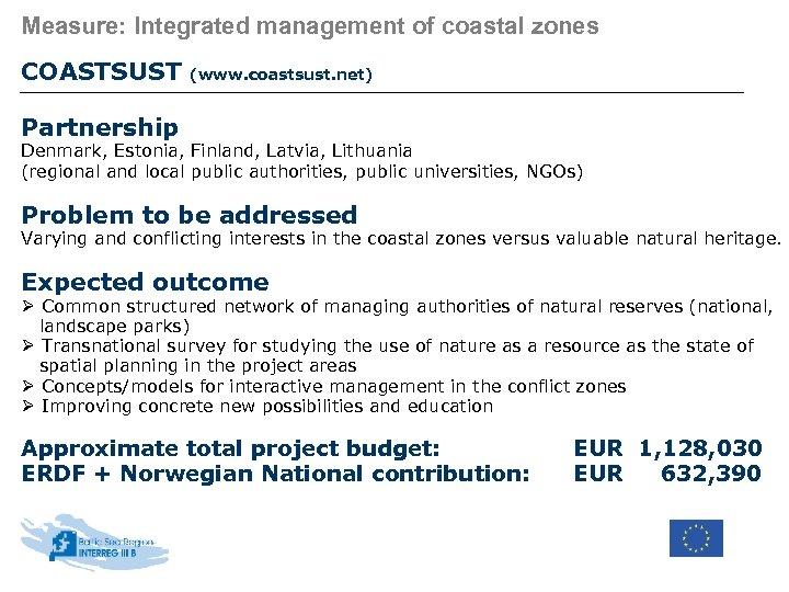 Measure: Integrated management of coastal zones COASTSUST (www. coastsust. net) Partnership Denmark, Estonia, Finland,
