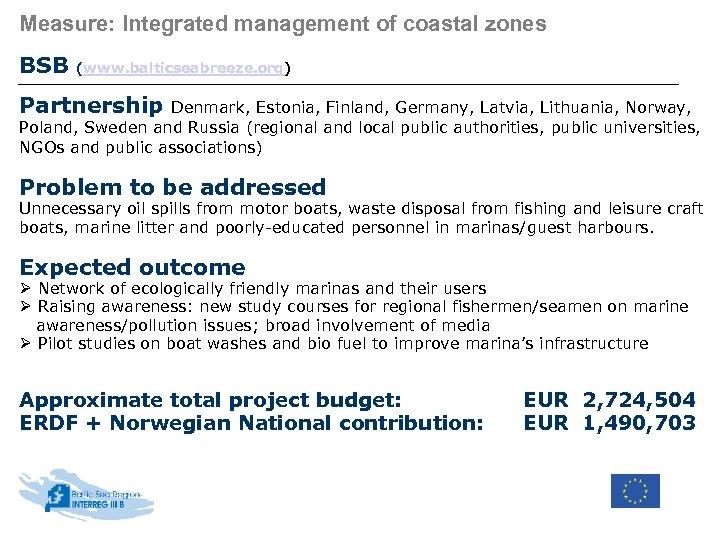 Measure: Integrated management of coastal zones BSB (www. balticseabreeze. org) Partnership Denmark, Estonia, Finland,