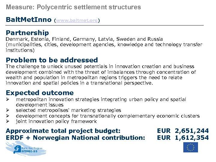 Measure: Polycentric settlement structures Balt. Met. Inno (www. baltmet. org) Partnership Denmark, Estonia, Finland,