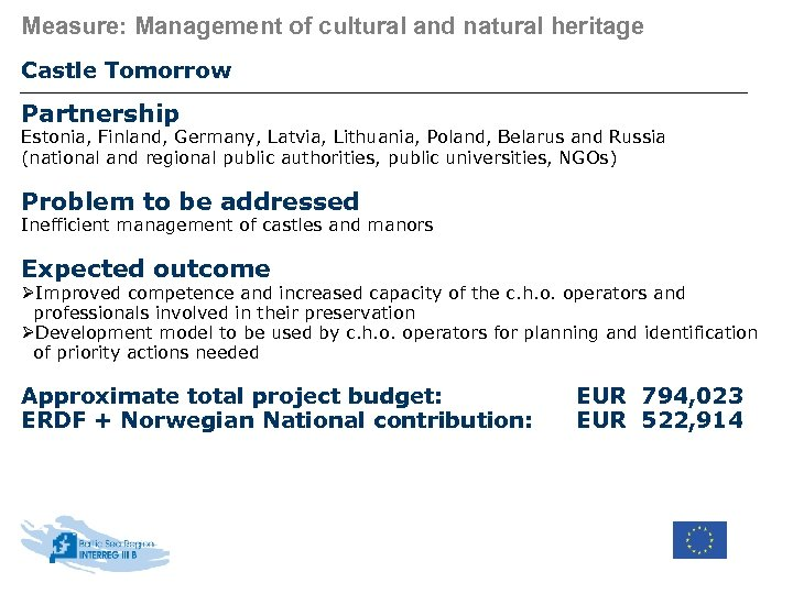 Measure: Management of cultural and natural heritage Castle Tomorrow Partnership Estonia, Finland, Germany, Latvia,