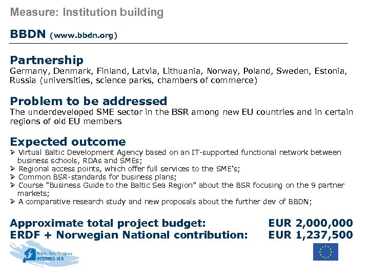 Measure: Institution building BBDN (www. bbdn. org) Partnership Germany, Denmark, Finland, Latvia, Lithuania, Norway,