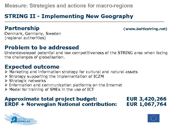 Measure: Strategies and actions for macro-regions STRING II - Implementing New Geography Partnership (www.