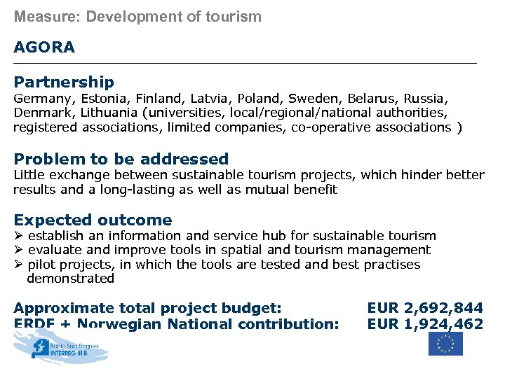 Measure: Development of tourism AGORA Partnership Germany, Estonia, Finland, Latvia, Poland, Sweden, Belarus, Russia,