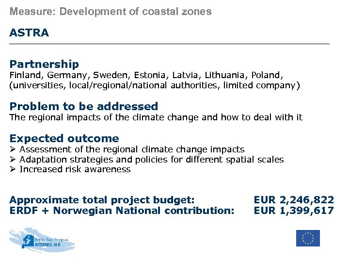 Measure: Development of coastal zones ASTRA Partnership Finland, Germany, Sweden, Estonia, Latvia, Lithuania, Poland,