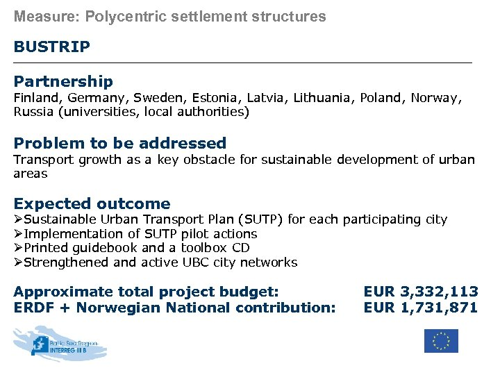 Measure: Polycentric settlement structures BUSTRIP Partnership Finland, Germany, Sweden, Estonia, Latvia, Lithuania, Poland, Norway,