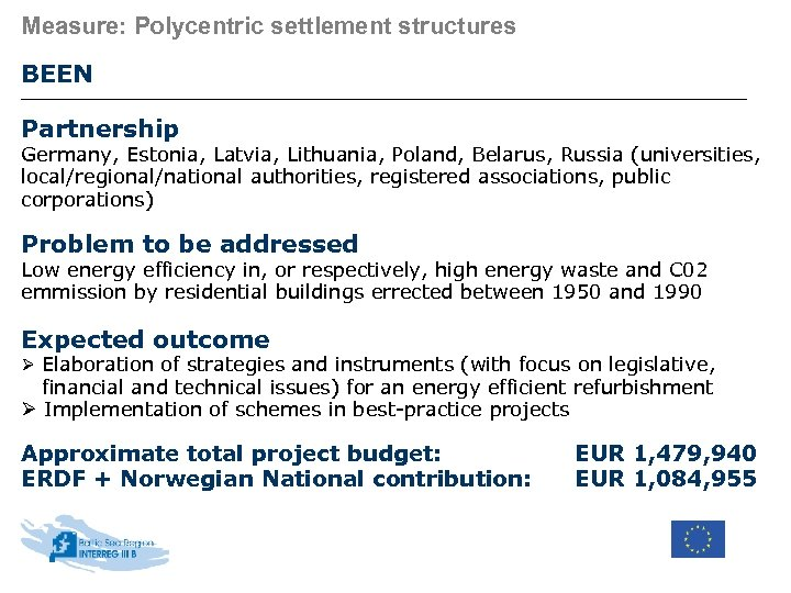 Measure: Polycentric settlement structures BEEN Partnership Germany, Estonia, Latvia, Lithuania, Poland, Belarus, Russia (universities,