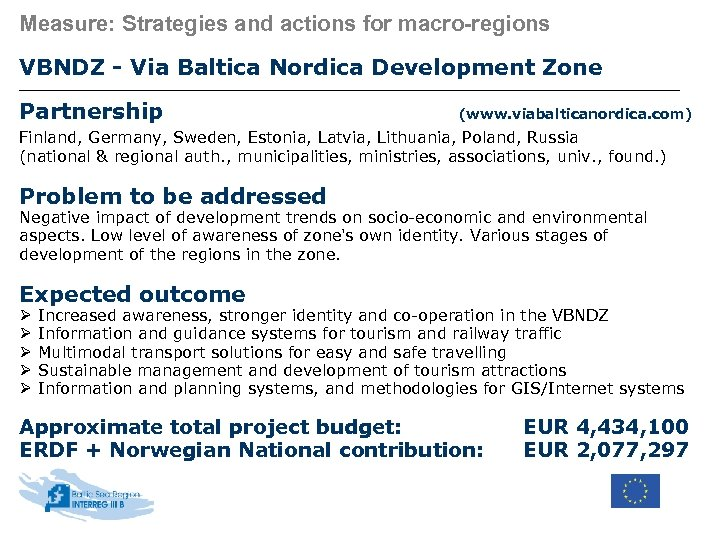 Measure: Strategies and actions for macro-regions VBNDZ - Via Baltica Nordica Development Zone Partnership