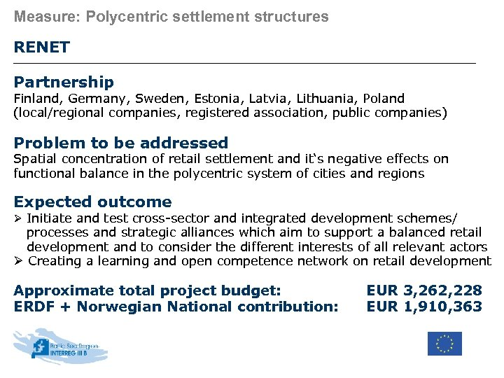 Measure: Polycentric settlement structures RENET Partnership Finland, Germany, Sweden, Estonia, Latvia, Lithuania, Poland (local/regional