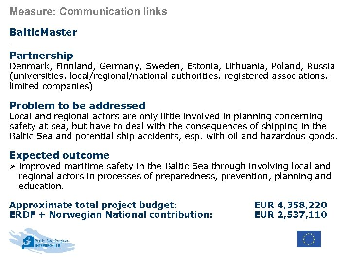 Measure: Communication links Baltic. Master Partnership Denmark, Finnland, Germany, Sweden, Estonia, Lithuania, Poland, Russia