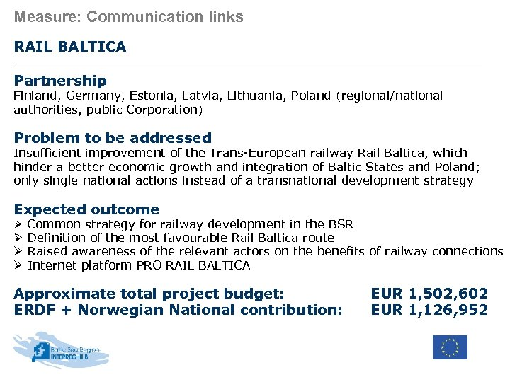 Measure: Communication links RAIL BALTICA Partnership Finland, Germany, Estonia, Latvia, Lithuania, Poland (regional/national authorities,
