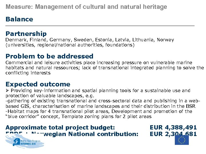 Measure: Management of cultural and natural heritage Balance Partnership Denmark, Finland, Germany, Sweden, Estonia,