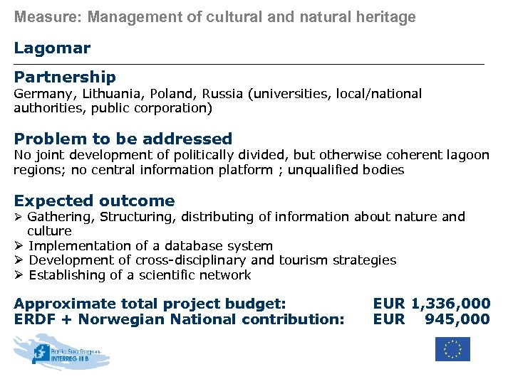 Measure: Management of cultural and natural heritage Lagomar Partnership Germany, Lithuania, Poland, Russia (universities,