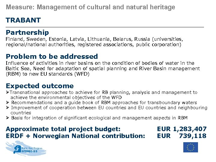 Measure: Management of cultural and natural heritage TRABANT Partnership Finland, Sweden, Estonia, Latvia, Lithuania,